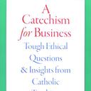 "Book Review: ""A Catechism for Business"""