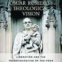 Book review: Oscar Romero's Theological Vision