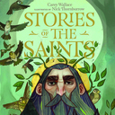 """Book review: """"Stories of the Saints: bold and inspiring tales of adventure, grace, and courage"""""""