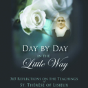 """Book Review: """"Day by Day in the Little Way."""""""