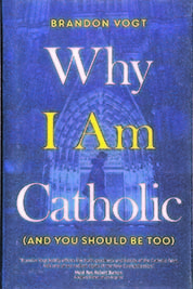 Book Review - Why I am a Catholic: A plan for conversion