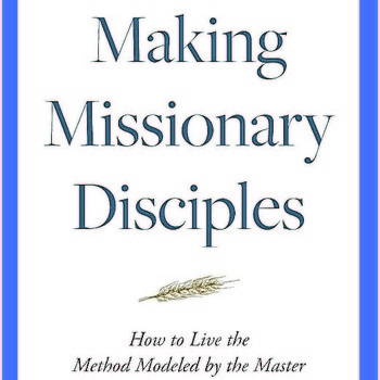 """Book Review: Spiritual multiplication: """"Making Missionary Disciples"""""""