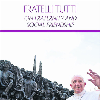 "Book Review: ""Fratelli Tutti: On fraternity and social friendship"""