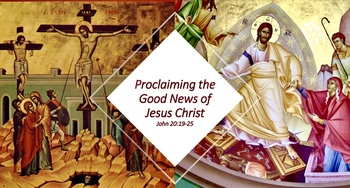Proclaiming the Good News of Jesus Christ
