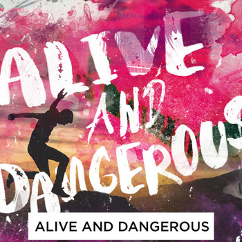Alive & Dangerous: Part 2