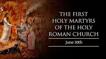 The First Holy Martyrs of Holy Roman Church