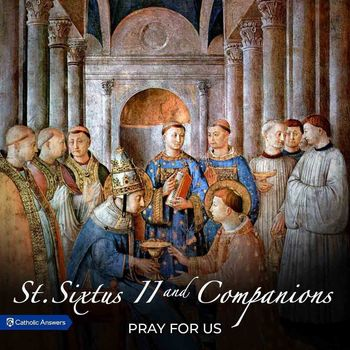 St. Sixtus II, Pope & Martyr, and his Companions, Martyrs