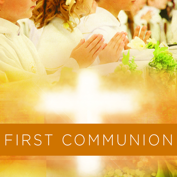 First Holy Eucharist