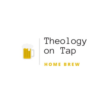 Theology on Tap: Home Brew. Advent Special