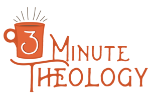 three minute theology