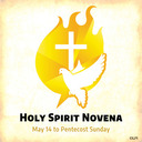 May 16, 2021  <br /> Novena to the Holy Spirit and Pentecost