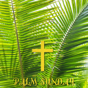 Palm Sunday - Mass