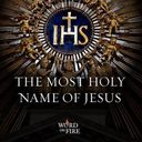 Feast Day of the Most Holy Name of Jesus