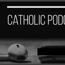 Catholic Podcasts You Should Listen To