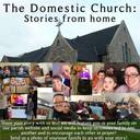 "Send us your stories for our new feature ""The Domestic Church: Stories from Home"""