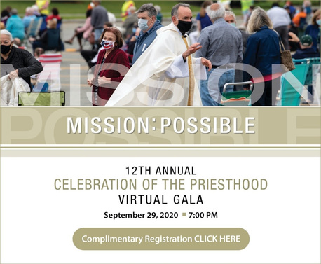 "Register for the 12th Annual Celebration of the Priesthood ""Virtual Gala"" - September 29, 2020 @ 7:00PM"