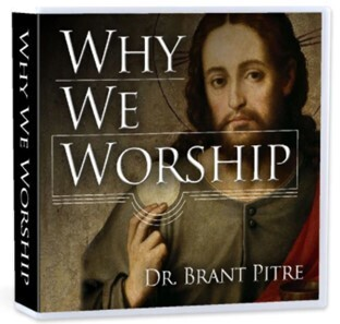 Virtual Why We Worship with Dr. Brant Pitre