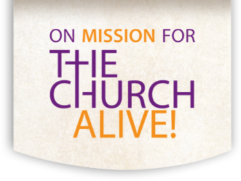 ON MISSION FOR THE CHURCH ALIVE!