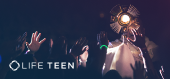 Life Teen Catholic Youth Ministry Convention