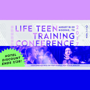 Life Teen Training Conference