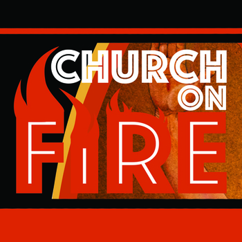 Church on FIRE - Healing Event