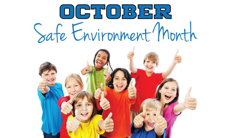 October is Safe Environment Month