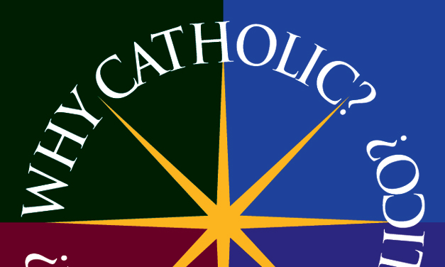 Post Why Catholic? Information in Your Parish