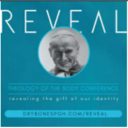 REVEAL: Theology of t he Body Conference