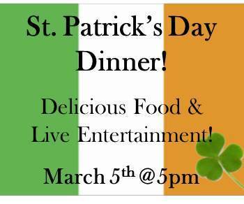 Saint Patrick's Dinner March 5th!