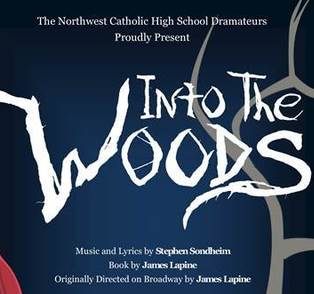 Into The Woods at Northwest Catholic High School MARCH 23-25