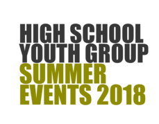 High School Youth Group Summer 2018!
