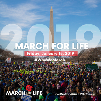 March for Life 2019 - Friday, January 18, 2019