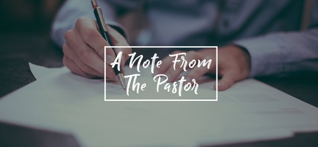 A Note From The Pastor