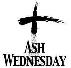 Ash Wednesday--Lent Begins