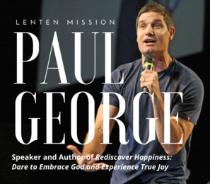 Lenten Mission with Paul George