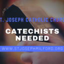 Catechist Needed at St. Joseph