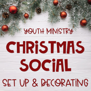 Youth Ministry Christmas Social decorating & Set-Up