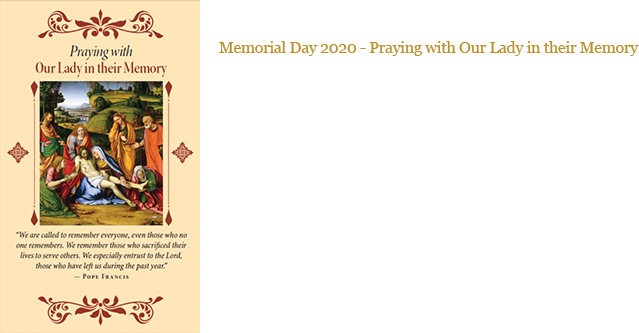 Memorial Day 2020 - Praying with Our Lady in their Memory