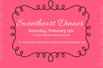 Sweetheart Dinner - Feb. 9 @ 6:00
