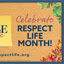 October is Respect Life Month!