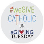 SAVE THE DATE -- WeGiveCatholic on                Giving Tuesday!