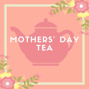Mothers' Day Tea