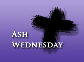 Ash Wednesday - Click for Mass Times