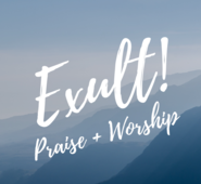 Exult! Praise and Worship Adoration