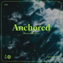 Anchored - Youth Night by Life Teen