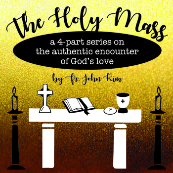 The Holy Mass 4 Part Series