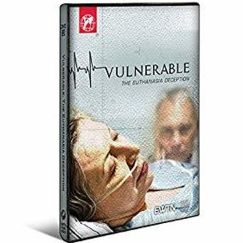 Vulnerable: The Euthanasia Deception