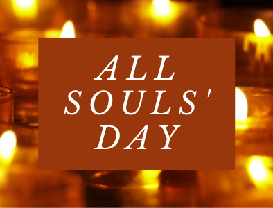 All Souls' Day Tuesday, November 2, 2021
