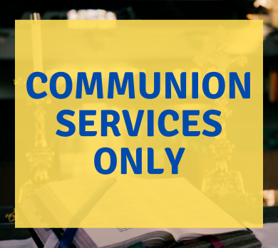 Communion Services Only