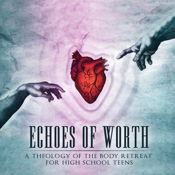 """Echoes of Worth"" - Hurry and Register!"